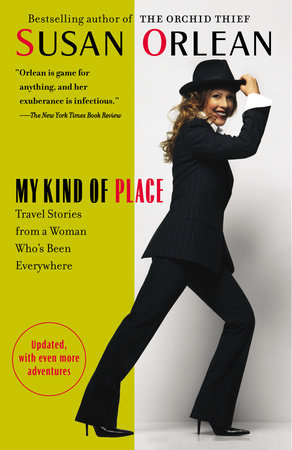 My Kind of Place by Susan Orlean