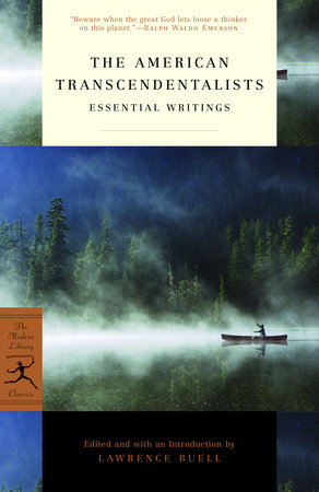 The American Transcendentalists by Ralph Waldo Emerson, Henry David Thoreau, Margaret Fuller and Nathaniel Hawthorne