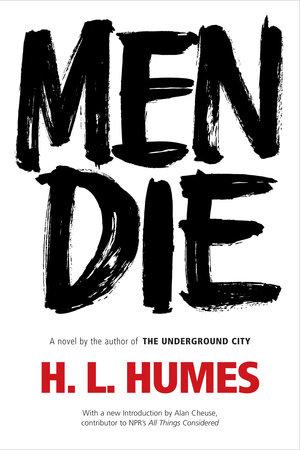 Men Die by H.L. Humes