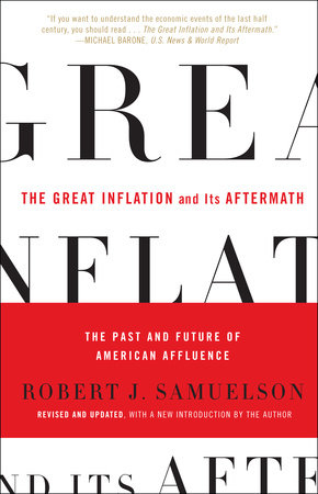The Great Inflation and Its Aftermath by Robert J. Samuelson