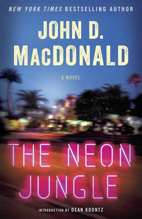 The Neon Jungle by John D. MacDonald
