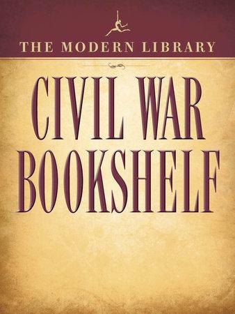 The Modern Library Civil War Bookshelf 5-Book Bundle by Ulysses S. Grant, Harriet Beecher Stowe, Stephen Crane, Jefferson Davis and Abraham Lincoln
