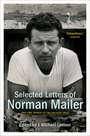 Selected Letters of Norman Mailer by Norman Mailer