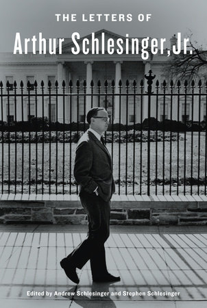 The Letters of Arthur Schlesinger, Jr. by Arthur Schlesinger, Jr.