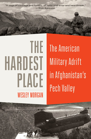 The Hardest Place by Wesley Morgan