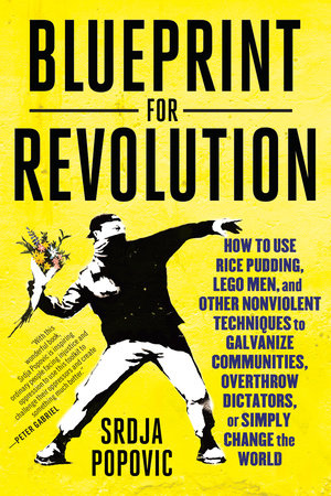 Blueprint for Revolution by Srdja Popovic and Matthew Miller