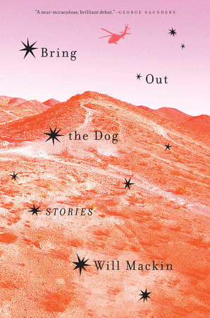 Bring Out the Dog by Will Mackin