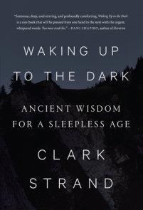 Waking Up to the Dark
