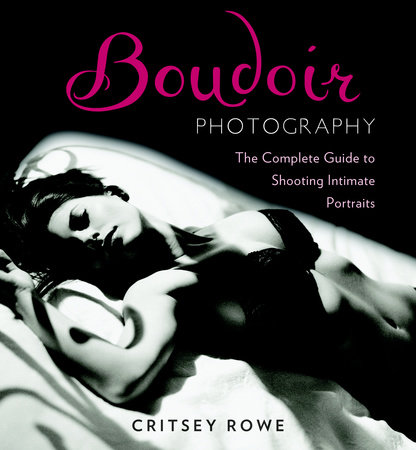 Boudoir Photography by Critsey Rowe