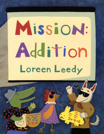 Mission: Addition by Loreen Leedy