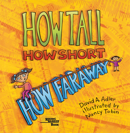 How Tall, How Short, How Faraway? by David A. Adler
