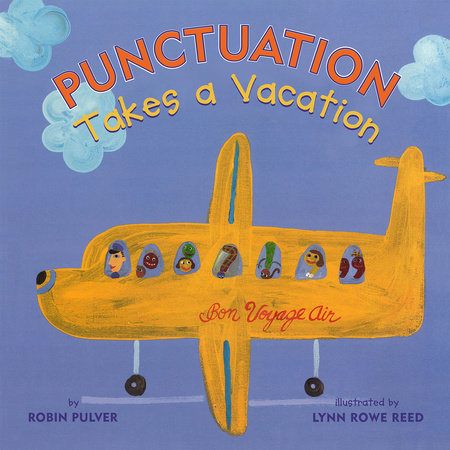 Punctuation Takes a Vacation by Robin Pulver