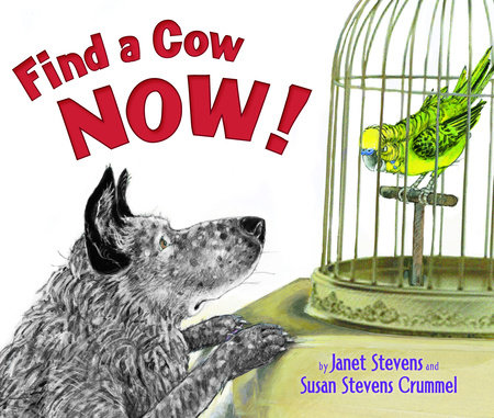 Find a Cow Now! by Janet Stevens and Susan Stevens Crummel