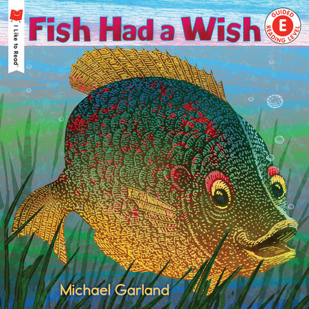 Fish Had a Wish by Michael Garland