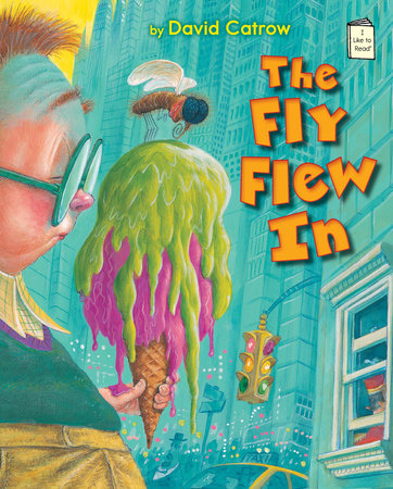 The Fly Flew In by David Catrow