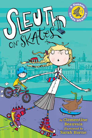 Sleuth on Skates by Clementine Beauvais