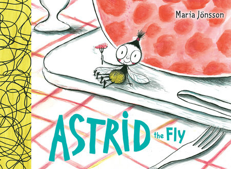 Astrid the Fly by Maria Jonsson