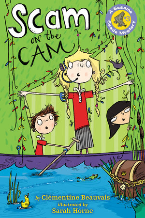 Scam on the Cam by by Clémentine Beauvais; illustrated by Sarah Horne
