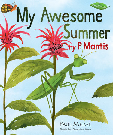 My Awesome Summer by P. Mantis by Paul Meisel