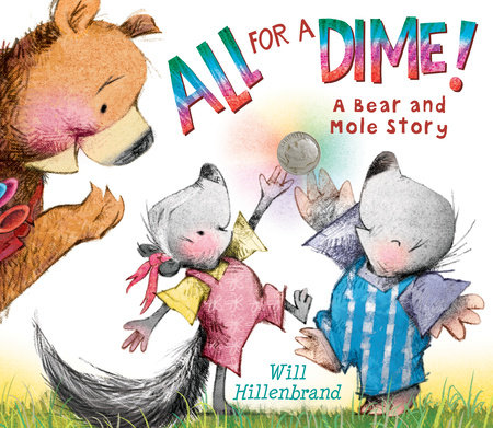All For a Dime! by Will Hillenbrand