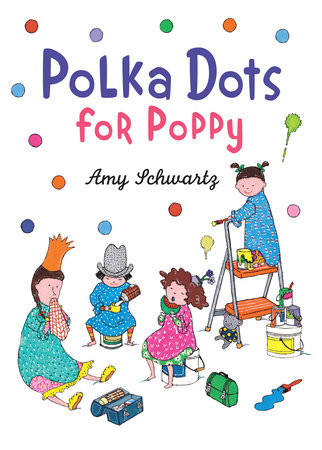 Polka Dots for Poppy by Amy Schwartz