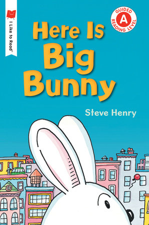 Here Is Big Bunny by Steve Henry