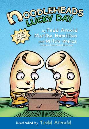 Noodleheads Lucky Day by Tedd Arnold, Martha Hamilton and Mitch Weiss