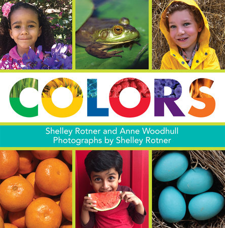 Colors by Shelley Rotner and Anne Woodhull