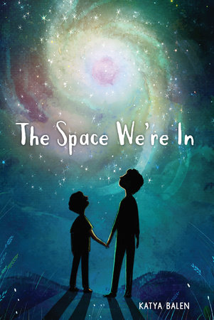 The Space We're In by Katya Balen
