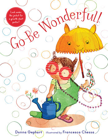 Go Be Wonderful! by Donna Gephart