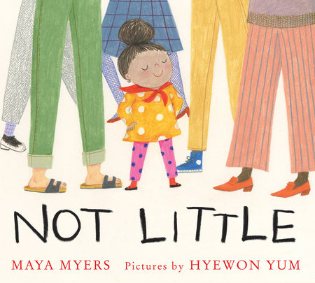 Not Little by Maya Myers