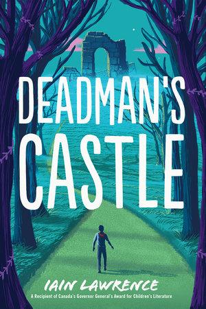 Deadman's Castle by Iain Lawrence