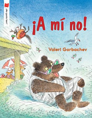 ¡A mí no! by Valeri Gorbachev
