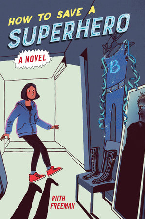 How to Save a Superhero by Ruth Freeman