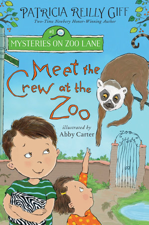 Meet the Crew at the Zoo by Patricia Reilly Giff
