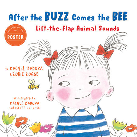 After the Buzz Comes the Bee by Robie Rogge