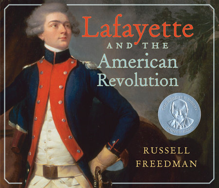 Lafayette and the American Revolution by Russell Freedman