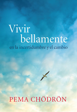 Vivir bellamente (Living Beautifully) by Pema Chodron