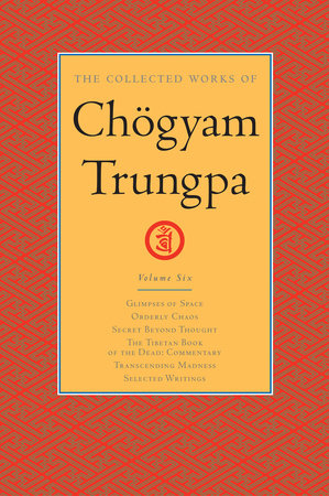 The Collected Works of Chögyam Trungpa: Volume 6