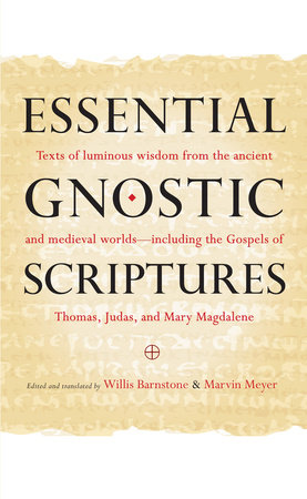 Essential Gnostic Scriptures by Willis Barnstone and Marvin Meyer