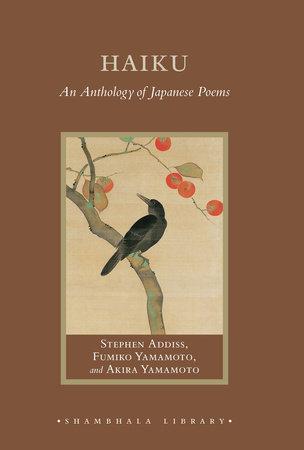 Haiku by Stephen Addiss, Fumiko Yamamoto, and Akira Yamamoto
