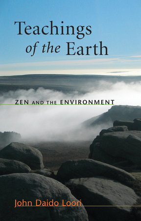 Teachings of the Earth by John Daido Loori