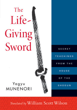 The Life-Giving Sword by Yagyu Munenori