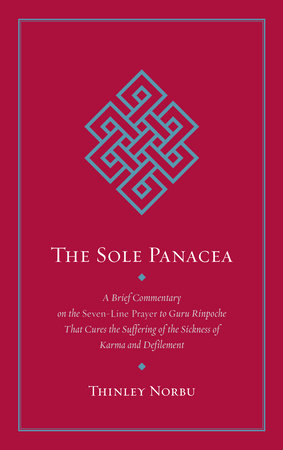 The Sole Panacea by Thinley Norbu