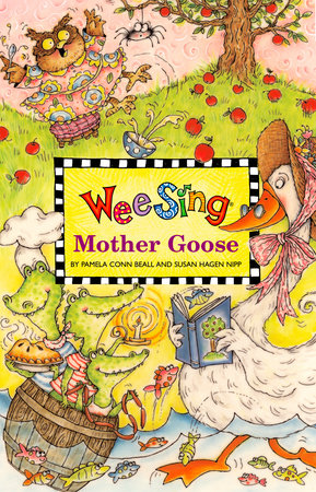 Wee Sing Mother Goose by Pamela Conn Beall and Susan Hagen Nipp