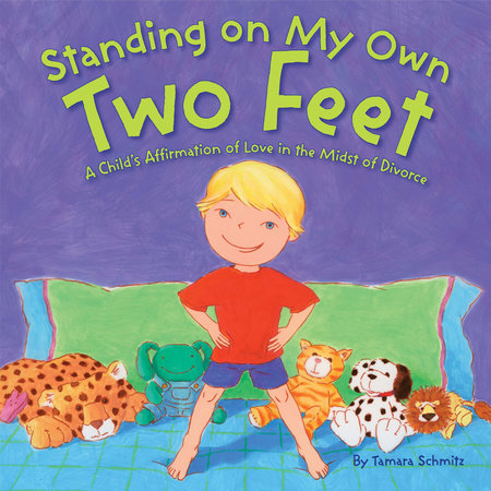 Standing on My Own Two Feet by Tamara Schmitz
