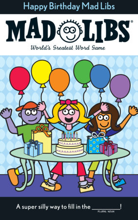 Happy Birthday Mad Libs by Roger Price and Leonard Stern