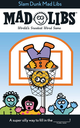 Slam Dunk Mad Libs by Roger Price and Leonard Stern