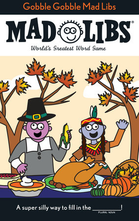 Gobble Gobble Mad Libs by Roger Price and Leonard Stern