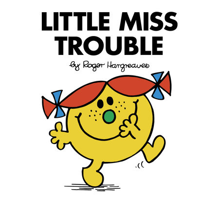 Little Miss Trouble by Roger Hargreaves